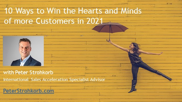 Ten Ways To Win The Hearts And Minds Of More B2B Customers in 2021