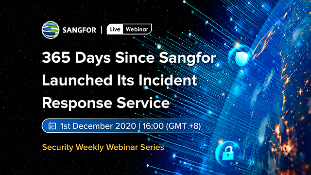 365 Days Since Sangfor Launched Its Incident Response Service