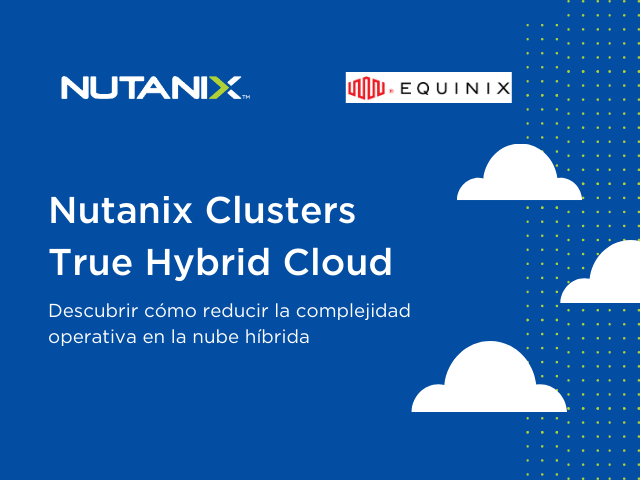 Nutanix Clusters - True Hybrid Cloud