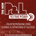 The New P&L TO THE POINT on Entrepreneurial Drive, Courage & Success