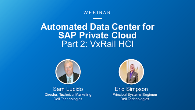 Automated Data Center for SAP Private Cloud Part 2: VxRail HCI