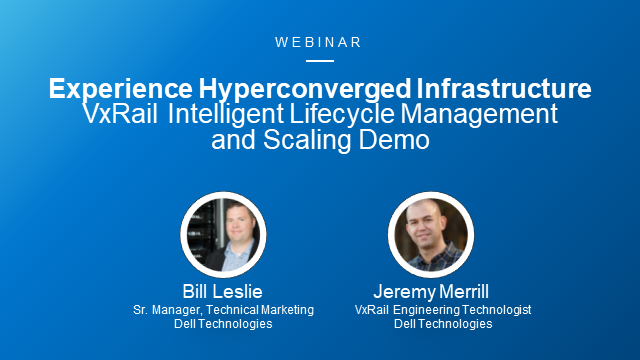 Experience HCI: VxRail Intelligent Lifecycle Management and Scaling Demo