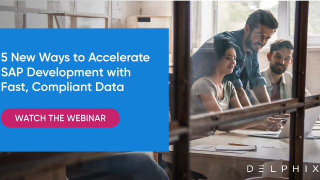 5 New Ways to Accelerate SAP Development with Fast, Compliant Data