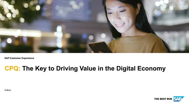 Driving value in the digital economy with Configure, Price, Quote (CPQ)