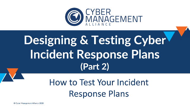 Part 2 - Designing and Testing Cyber Incident Response Plans