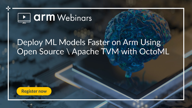 Deploy ML Models Faster on Arm Using Open Source \ Apache TVM with OctoML