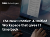 The New Frontier: A Unified Workspace that gives IT time back