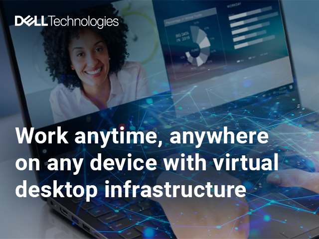 Work anytime, anywhere on any device with virtual desktop infrastructure