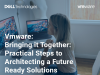 Bringing it Together: Practical Steps to Architecting a Future Ready Solutions