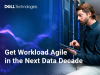 Get Workload Agile in the Next Data Decade