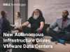 New Autonomous Infrastructure Drives VMware Data Centers Faster