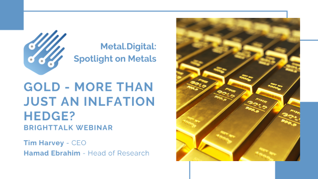 Gold – More than Just an Inflation Hedge [Spotlight on Metals]