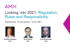 Looking towards 2021: Regulation, Rules, & Responsibility