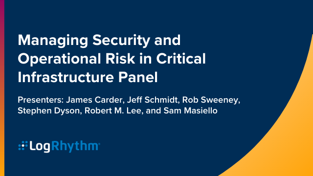 Managing Security and Operational Risk in Critical Infrastructure Panel