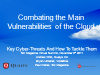 SECURING THE CLOUD; Combatting The Main Vulnerabilities Of The Cloud