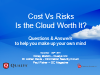 SECURING THE CLOUD: Cost vs. The Risks; Is The Cloud Worth It?