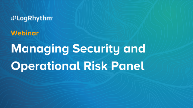Managing Security and Operational Risk Panel