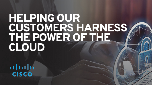 Helping Customers Harness the Power of the Cloud