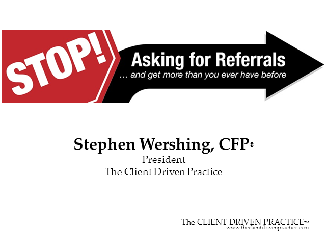 Stop Asking for Referrals!