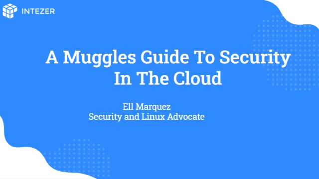 A Muggles Guide to Security In The Cloud