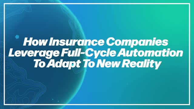 Insurance Industry Experts: How Covid-19 has Amplified the Need for Automation