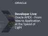 Oracle APEX: From Idea to Application at the Speed of Light