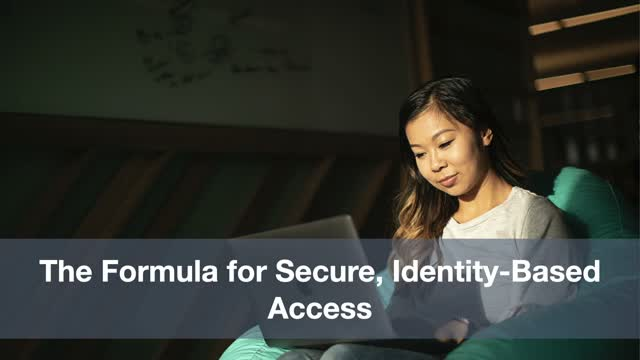 The Formula for Secure, Identity Based Access