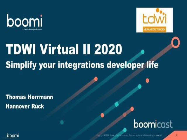 TDWI Virtual II 2020 - Simplify your integrations developer life