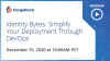 Identity Bytes: Simplify Your Deployment Through DevOps
