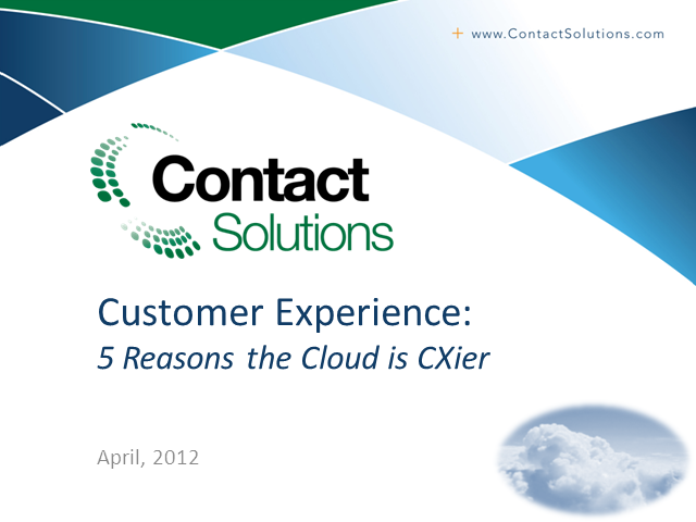 Customer Experience: 5 Reasons Why the Cloud is CXier