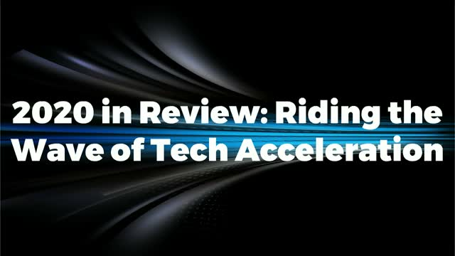 2020 in Review: Riding the Wave of Tech Acceleration
