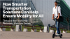 Smarter Transportation Solutions Can Help Ensure Mobility for All