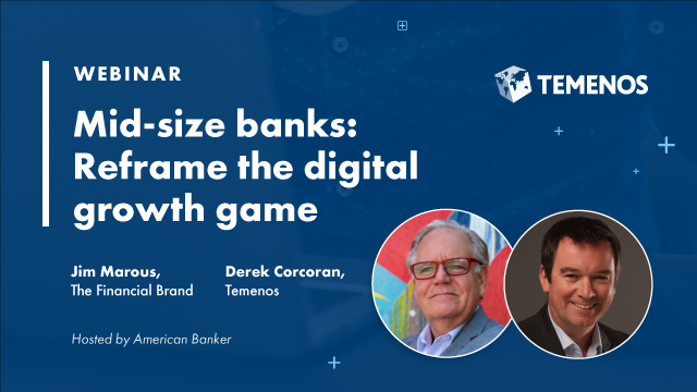 Mid-Size Banks: Reframe the Digital Growth Game