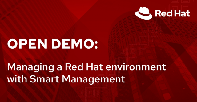 Open Demo: Managing a Red Hat environment with Smart Management (11/17)