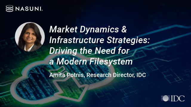 Market Dynamics & Infrastructure Strategies: The Need for a Modern Filesystem