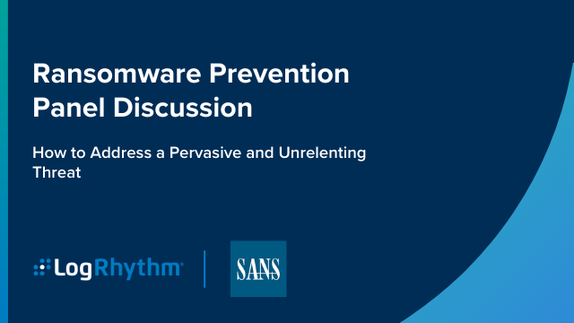 Ransomware Prevention Panel: How to Address a Pervasive and Unrelenting Threat