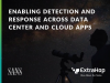 Enabling Detection & Response Across Data Center and Cloud Apps