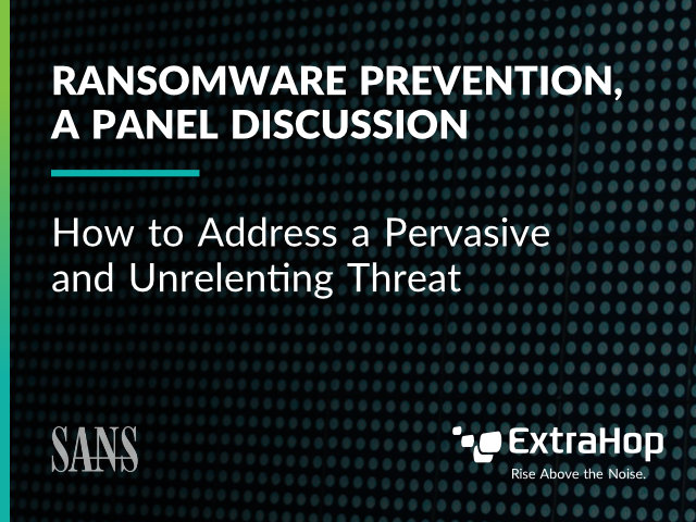Ransomware Prevention Panel: How to Address a Pervasive & Unrelenting Threat
