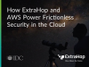 How ExtraHop & AWS Power Frictionless Securityin the Cloud