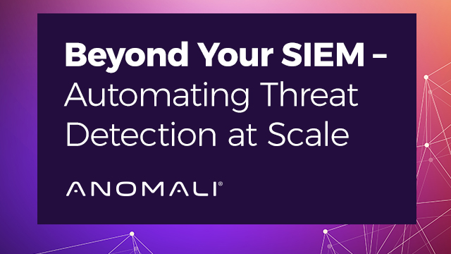 Beyond Your SIEM – Automating Threat Detection at Scale