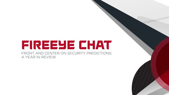 FireEye Chat | Front and Center on Security Predictions: A Year in Review