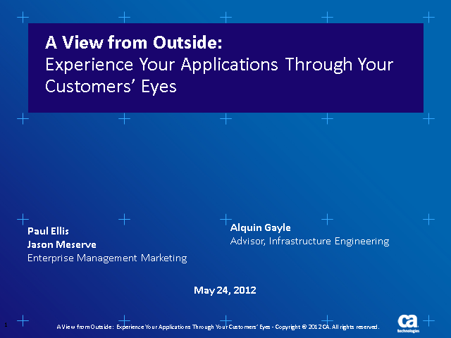 A View from Outside:  Experience your applications through your customers' eyes?