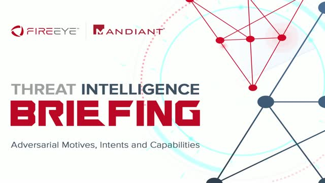 Threat Intelligence Briefing: Adversarial Motives, Intents and Capabilities