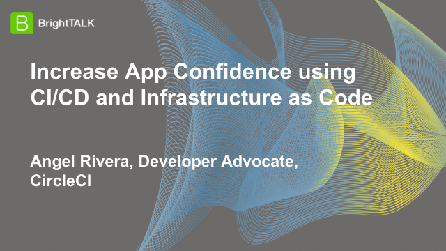 Increase App Confidence using CI/CD and Infrastructure as Code