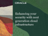Enhancing your security with next generation cloud infrastructure