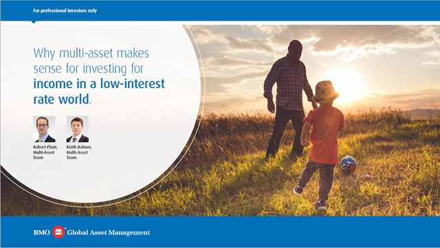 Why Multi-Asset makes sense in investing for income in a low-interest rate world