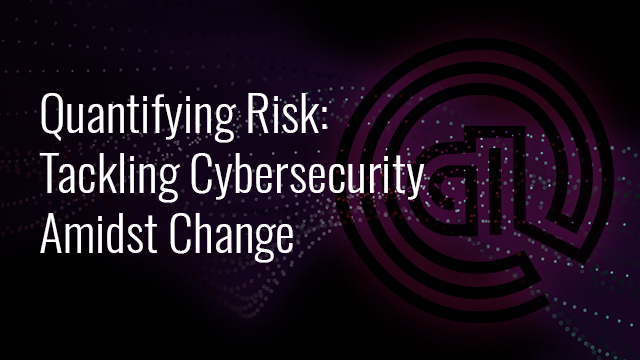 Quantifying Risk: Tackling Cybersecurity Amidst Change (EMEA)