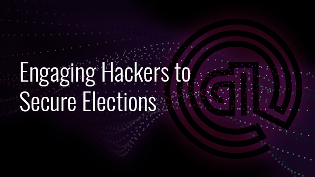 Engaging Hackers to Help Secure Elections (EMEA)