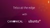 Telco at the edge by Canonical
