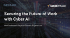 Securing the Future of Work with Cyber AI